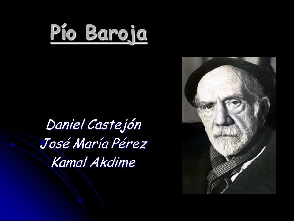 Pío Baroja Daniel Castejón José María Pérez Kamal Akdime