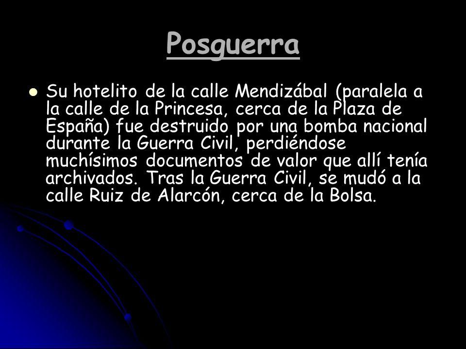 Posguerra Su hotelito de la calle Mendizábal (paralela a la calle de la Princesa, cerca de la Plaza de España) fue destruido por una bomba nacional du