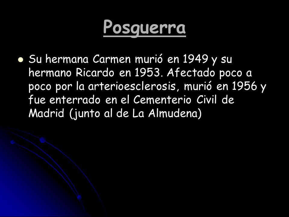 Posguerra Su hermana Carmen murió en 1949 y su hermano Ricardo en 1953. Afectado poco a poco por la arterioesclerosis, murió en 1956 y fue enterrado e
