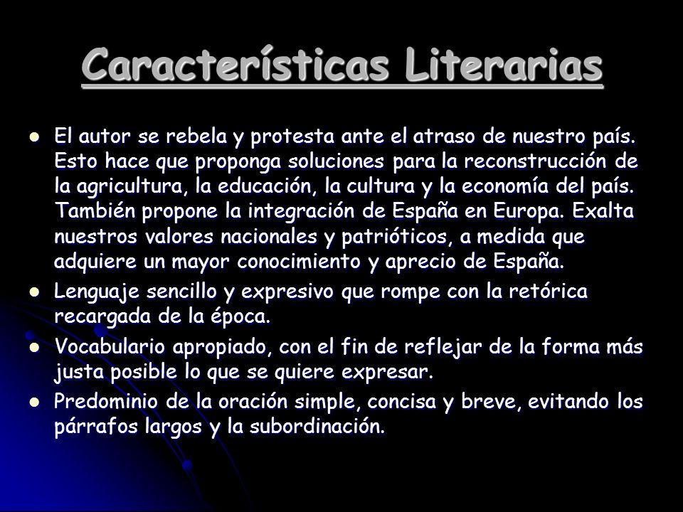 Características Literarias El autor se rebela y protesta ante el atraso de nuestro país. Esto hace que proponga soluciones para la reconstrucción de l