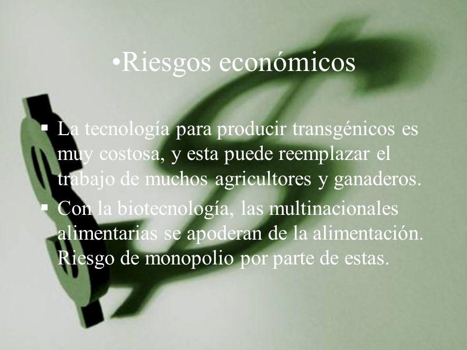 La tecnología para producir transgénicos es muy costosa, y esta puede reemplazar el trabajo de muchos agricultores y ganaderos. Con la biotecnología,