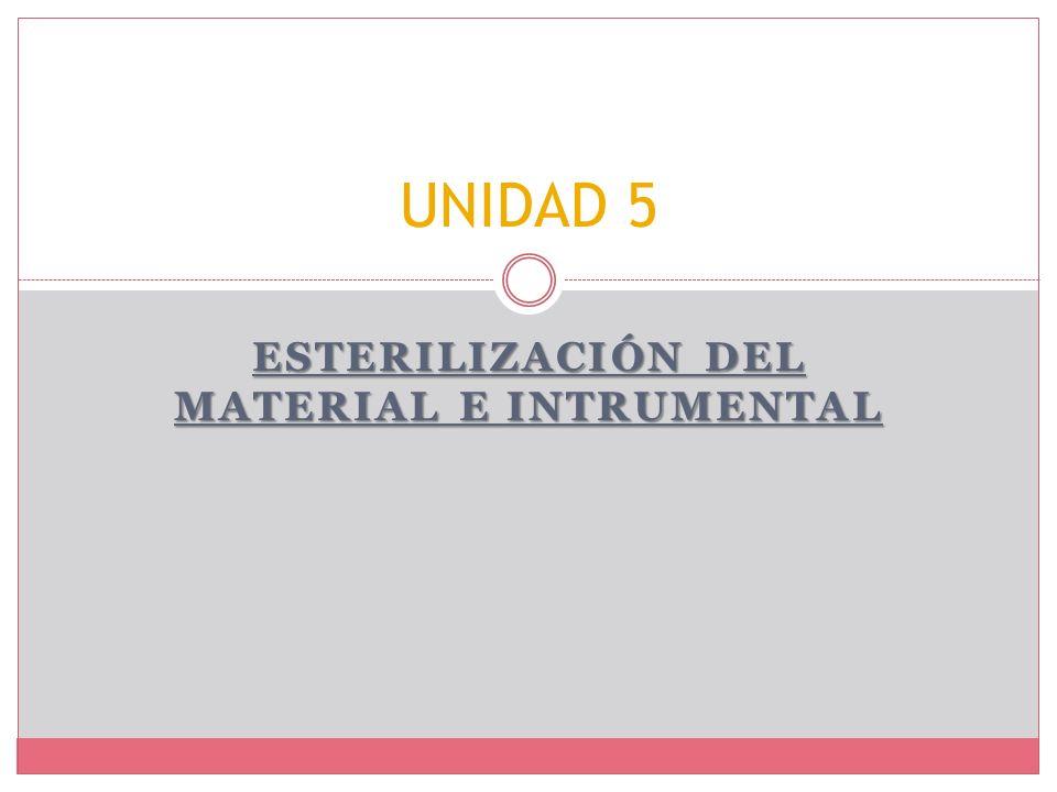 ESTERILIZACIÓN DEL MATERIAL E INTRUMENTAL UNIDAD 5