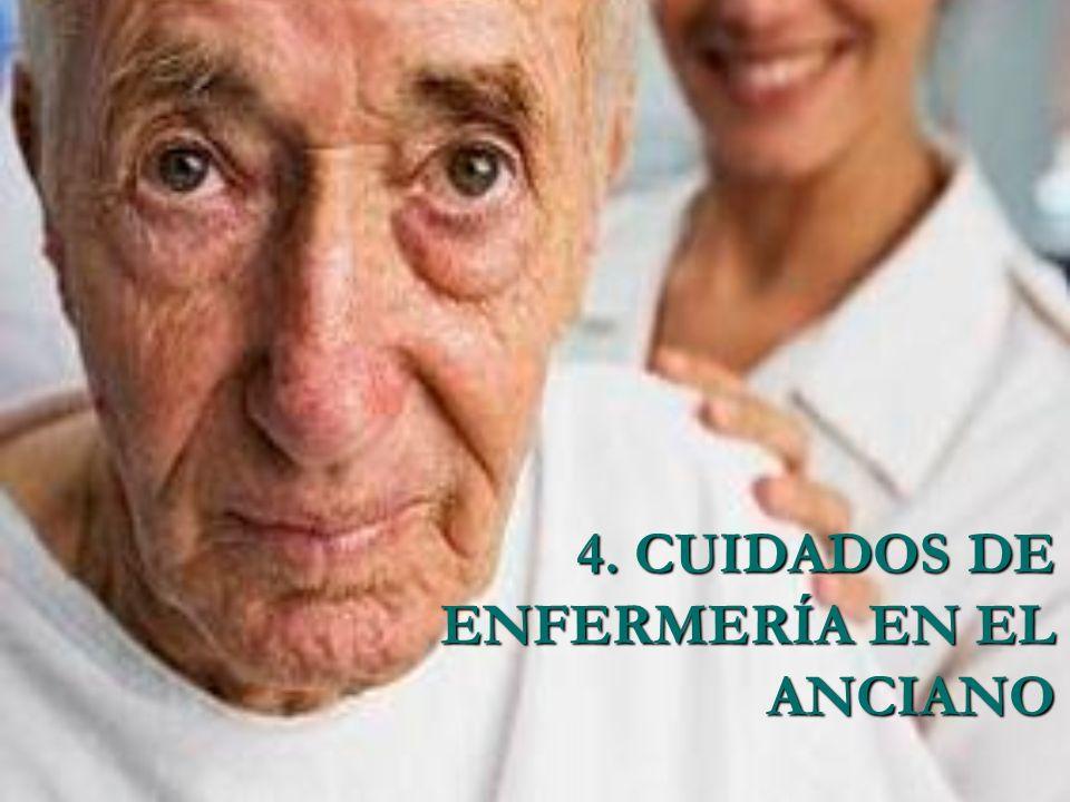 4. CUIDADOS DE ENFERMERÍA EN EL ANCIANO