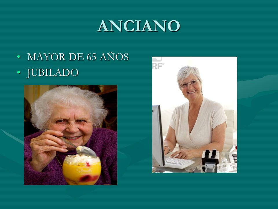 ANCIANO MAYOR DE 65 AÑOSMAYOR DE 65 AÑOS JUBILADOJUBILADO