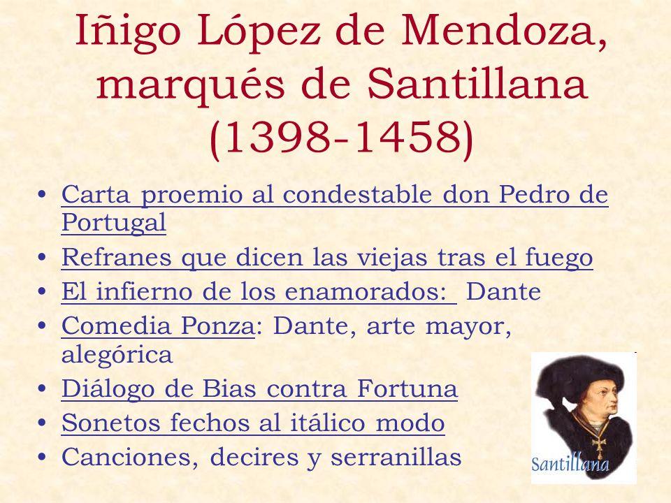 Iñigo López de Mendoza, marqués de Santillana (1398-1458) Carta proemio al condestable don Pedro de Portugal Refranes que dicen las viejas tras el fue