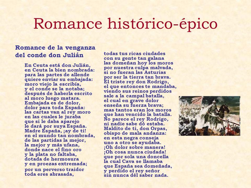 Romance histórico-épico Romance de la venganza del conde don Julián En Ceuta está don Julián, en Ceuta la bien nombrada: para las partes de allende qu