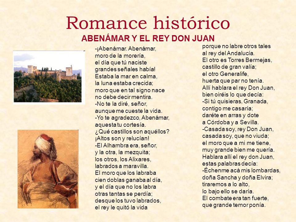 Romance histórico ABENÁMAR Y EL REY DON JUAN porque no labre otros tales al rey del Andalucía. El otro es Torres Bermejas, castillo de gran valía; el