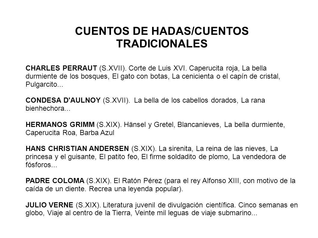 CUENTOS DE HADAS/CUENTOS TRADICIONALES CHARLES PERRAUT (S.XVII).