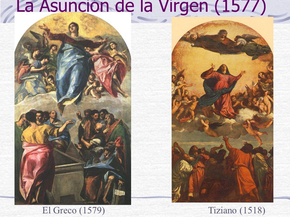 La Asunción de la Virgen (1577) El Greco (1579)Tiziano (1518)
