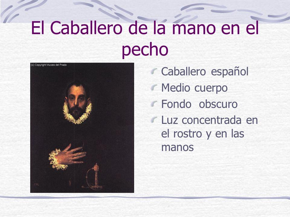 El Caballero de la mano en el pecho Caballero español Medio cuerpo Fondo obscuro Luz concentrada en el rostro y en las manos