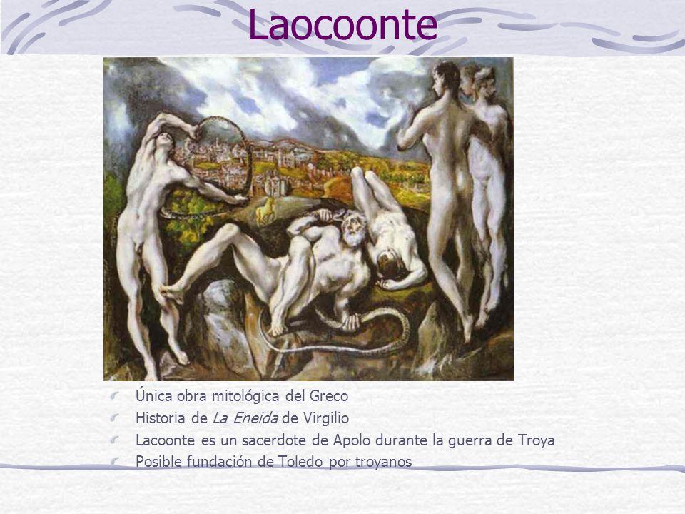 Laocoonte Única obra mitológica del Greco Historia de La Eneida de Virgilio Lacoonte es un sacerdote de Apolo durante la guerra de Troya Posible funda