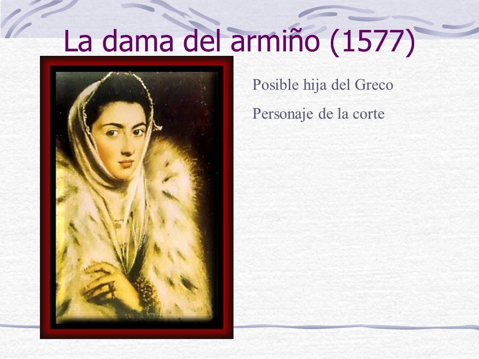 La dama del armiño (1577) Posible hija del Greco Personaje de la corte