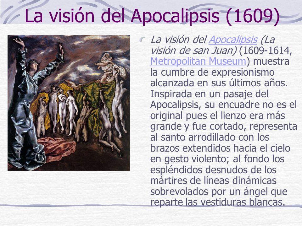 La visión del Apocalipsis (1609) La visión del Apocalipsis (La visión de san Juan) (1609-1614, Metropolitan Museum) muestra la cumbre de expresionismo