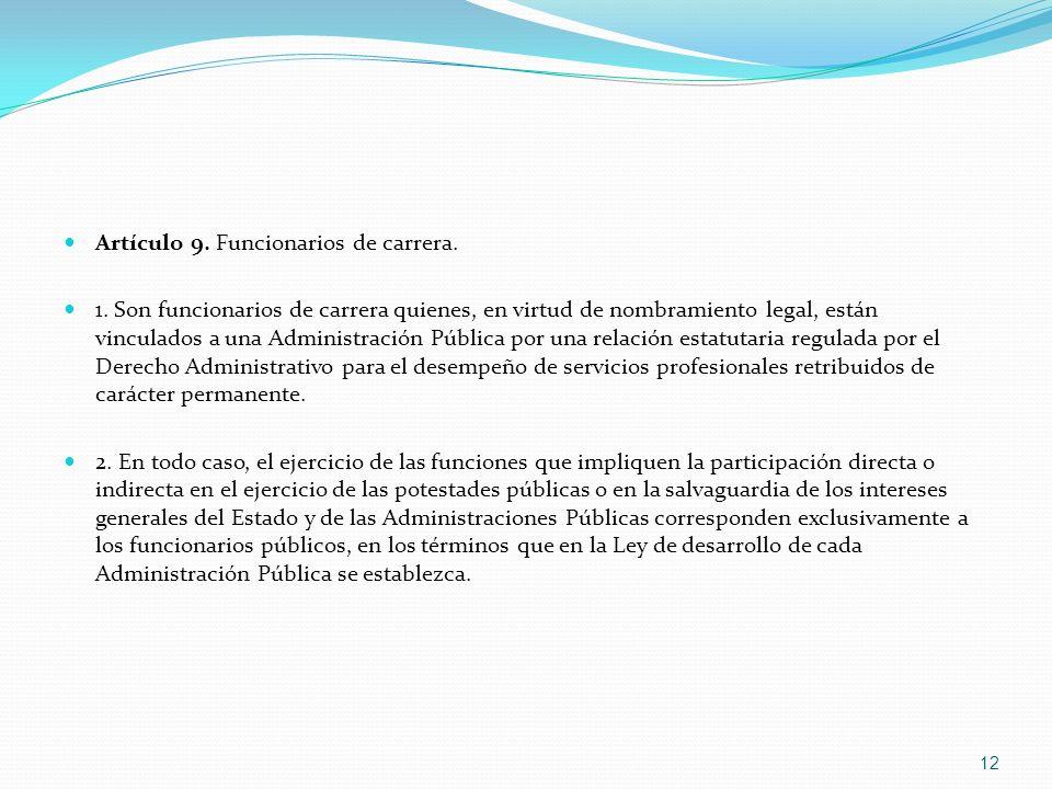 Artículo 9. Funcionarios de carrera. 1. Son funcionarios de carrera quienes, en virtud de nombramiento legal, están vinculados a una Administración Pú