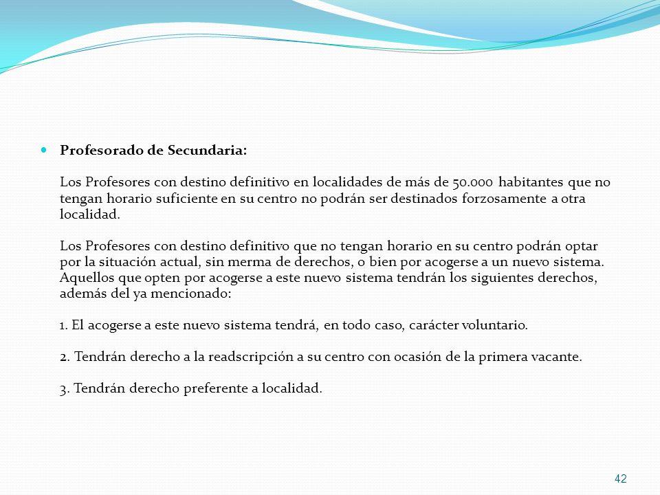 Profesorado de Secundaria: Los Profesores con destino definitivo en localidades de más de 50.000 habitantes que no tengan horario suficiente en su cen