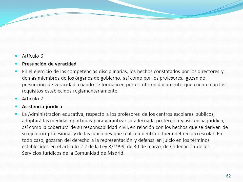 Artículo 6 Presunción de veracidad En el ejercicio de las competencias disciplinarias, los hechos constatados por los directores y demás miembros de l
