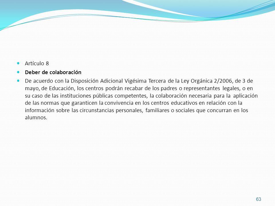 Artículo 8 Deber de colaboración De acuerdo con la Disposición Adicional Vigésima Tercera de la Ley Orgánica 2/2006, de 3 de mayo, de Educación, los c