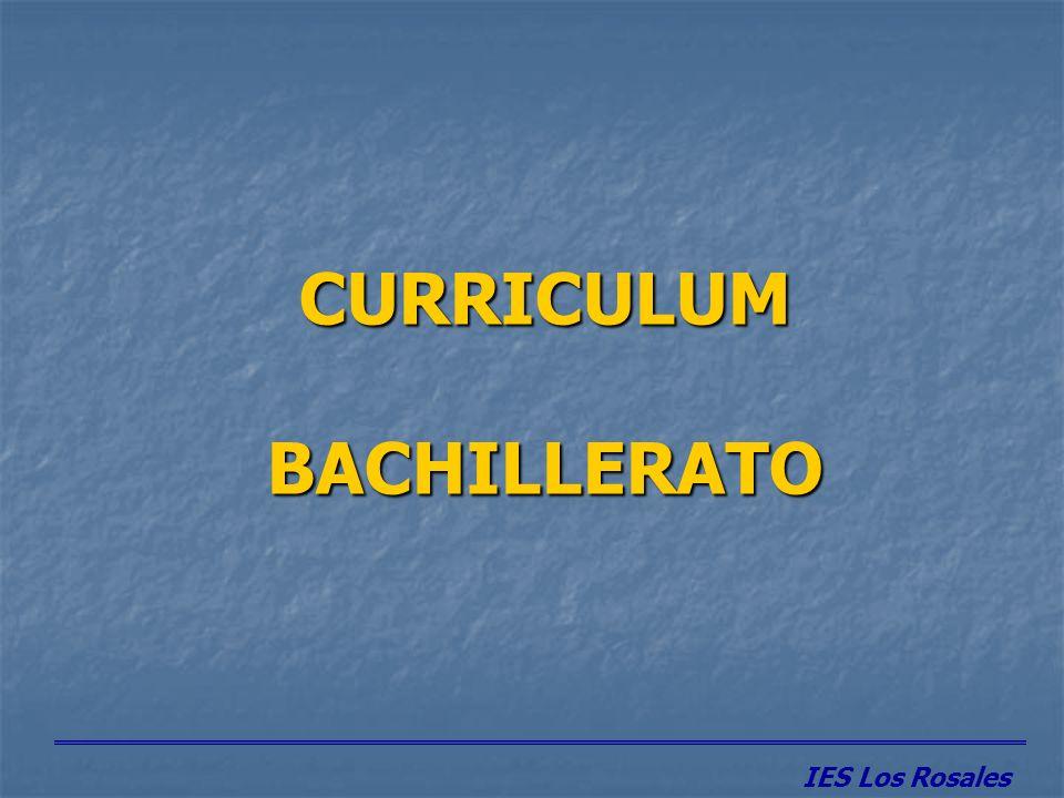 1º BACHILLERATO IES Los Rosales El bachillerato comprende dos cursos académicos.