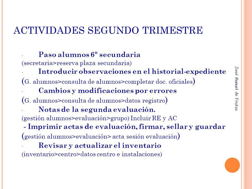 ACTIVIDADES SEGUNDO TRIMESTRE - Paso alumnos 6º secundaria (secretaria>reserva plaza secundaria) - Introducir observaciones en el historial-expediente