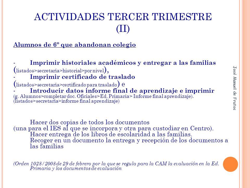 Alumnos de 6º que abandonan colegio - Imprimir historiales académicos y entregar a las familias ( listados>secretaría>historial>por nivel ), - Imprimi