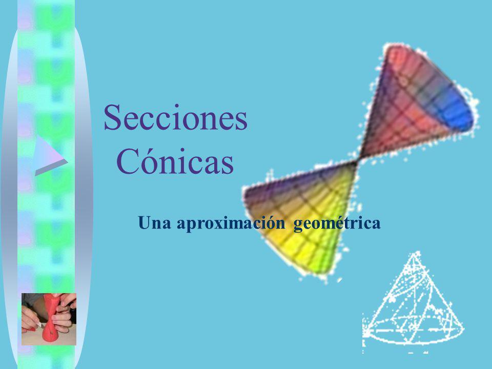 Secciones Cónicas Una aproximación geométrica