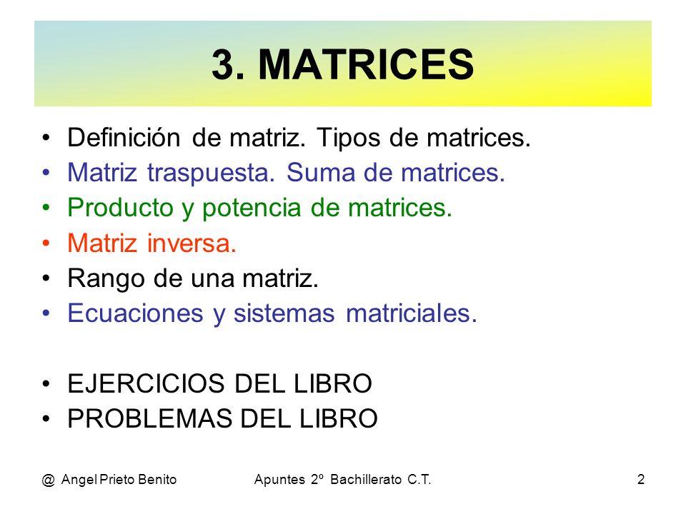 @ Angel Prieto BenitoApuntes 2º Bachillerato C.T.13 MATRIZ TRIANGULAR A = 2-1 0 1 1 -3 001 Todos son ceros por encima o por debajo de la diagonal.