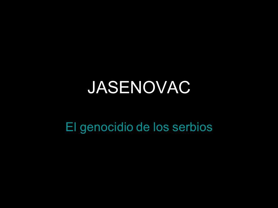 JASENOVAC El genocidio de los serbios