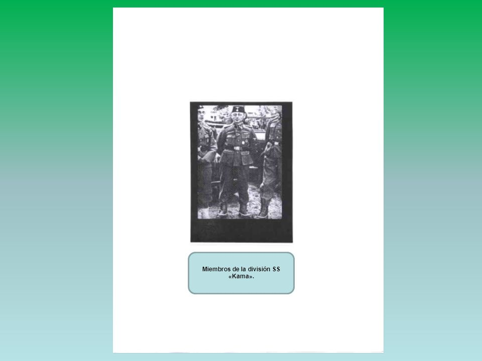 Miembros de la división SS «Kama».
