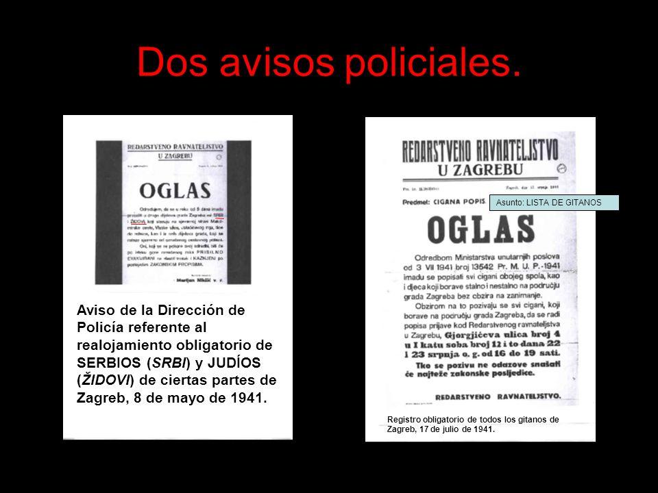 Dos avisos policiales. Asunto: LISTA DE GITANOS Aviso de la Dirección de Policía referente al realojamiento obligatorio de SERBIOS (SRBI) y JUDÍOS (ŽI