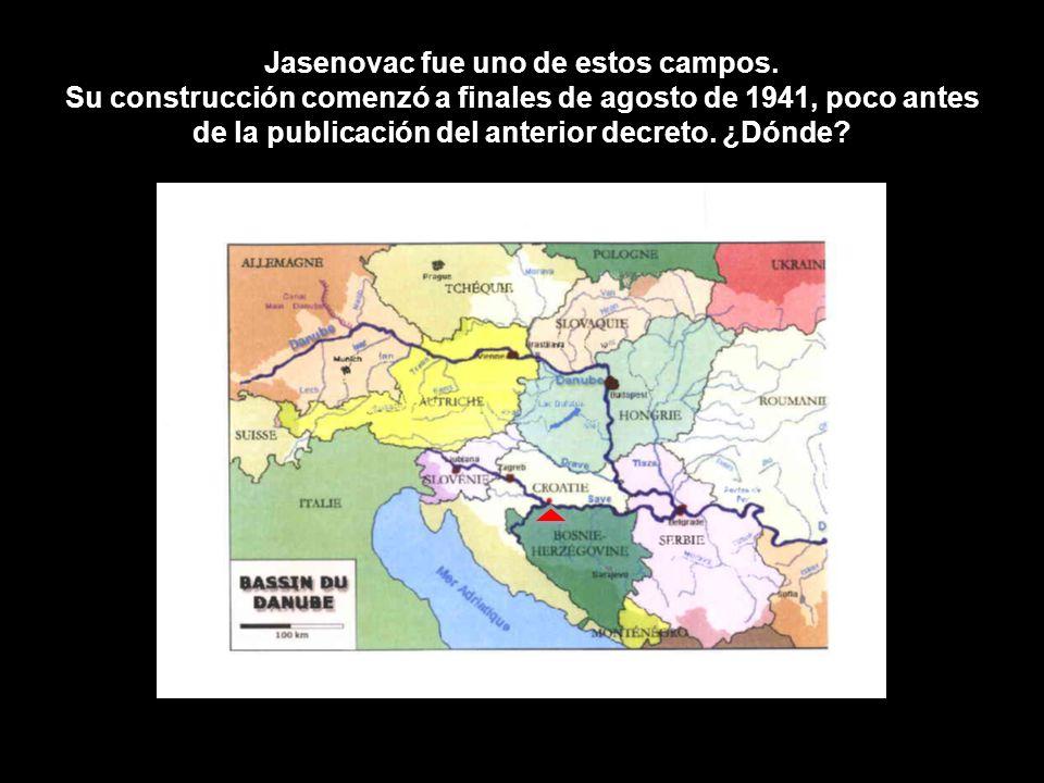Jasenovac fue uno de estos campos. Su construcción comenzó a finales de agosto de 1941, poco antes de la publicación del anterior decreto. ¿Dónde?
