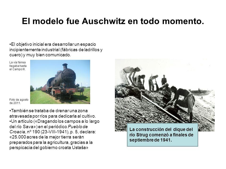 El modelo fue Auschwitz en todo momento. La construcción del dique del río Strug comenzó a finales de septiembre de 1941. El objetivo inicial era desa