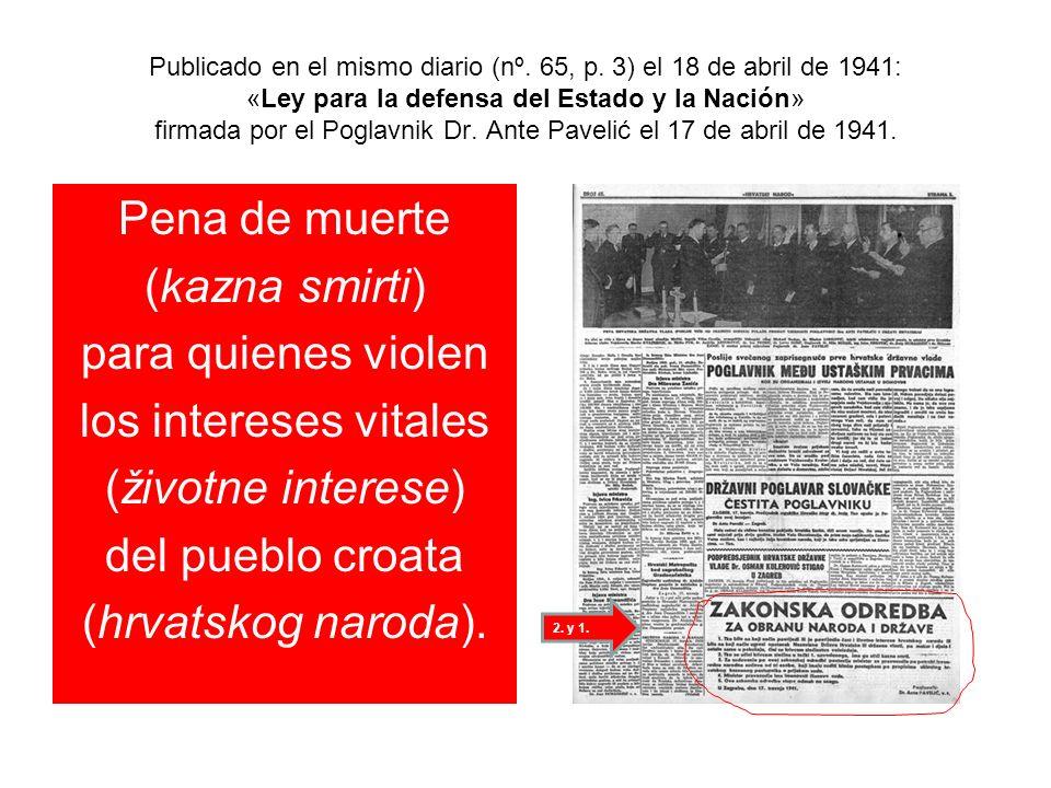 Publicado en el mismo diario (nº. 65, p. 3) el 18 de abril de 1941: «Ley para la defensa del Estado y la Nación» firmada por el Poglavnik Dr. Ante Pav