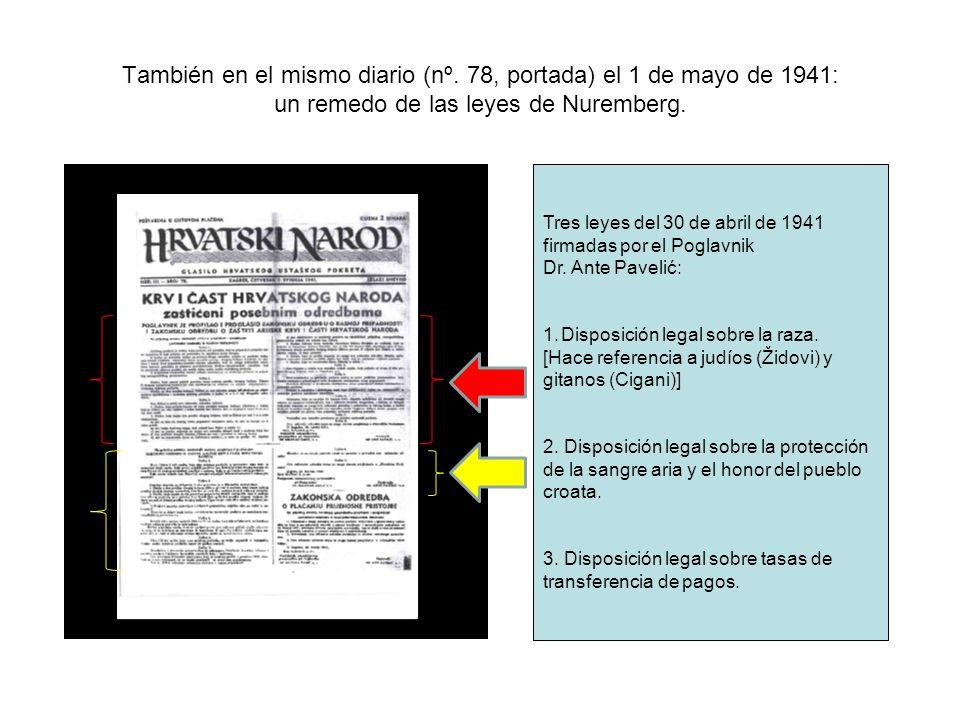 También en el mismo diario (nº. 78, portada) el 1 de mayo de 1941: un remedo de las leyes de Nuremberg. Tres leyes del 30 de abril de 1941 firmadas po