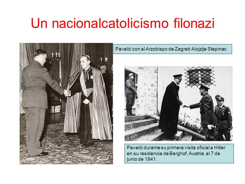 Un nacionalcatolicismo filonazi Pavelić con el Arzobispo de Zagreb Alojzije Stepinac. Pavelić durante su primera visita oficial a Hitler en su residen