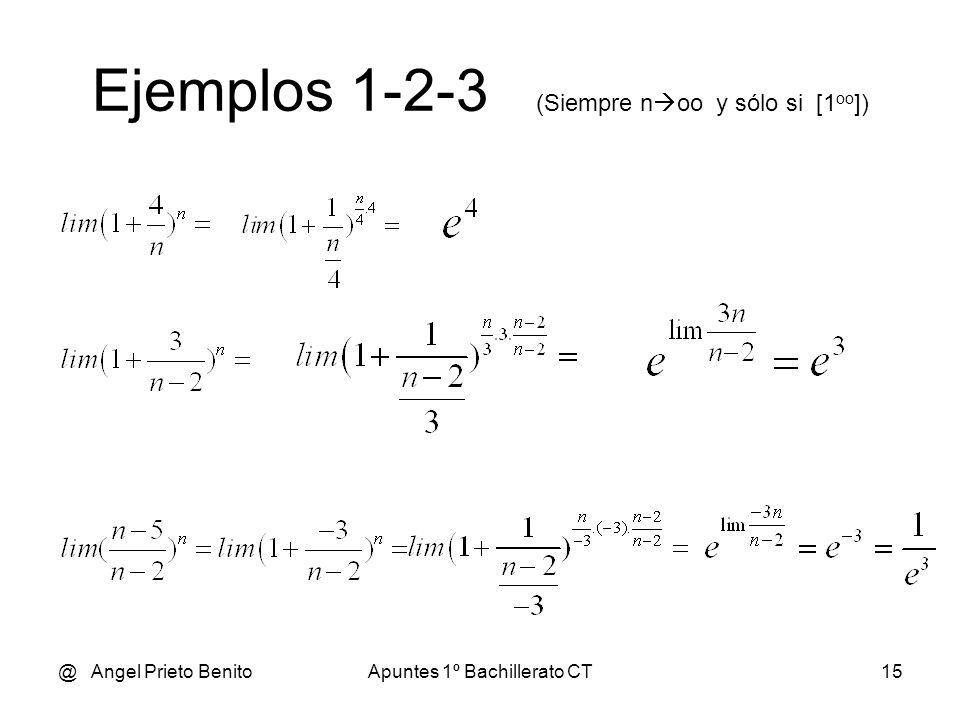@ Angel Prieto BenitoApuntes 1º Bachillerato CT16 Ejemplos 4-5-6 (Siempre n oo y sólo si [1 oo ])