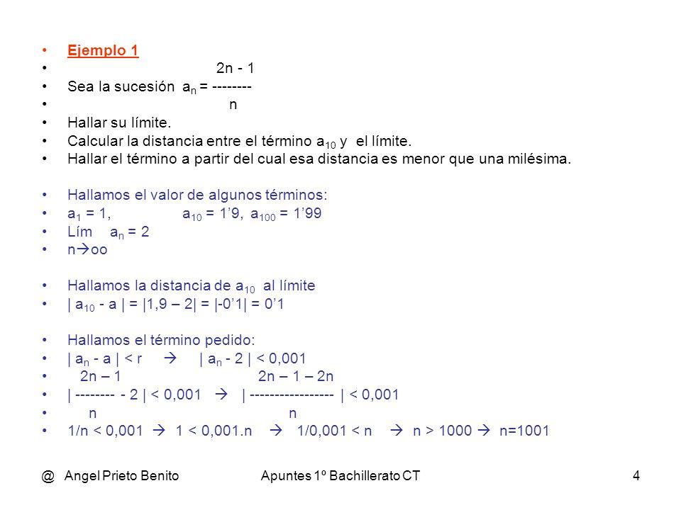 @ Angel Prieto BenitoApuntes 1º Bachillerato CT5 Ejemplo 2 2 – 3n Sea la sucesión b n = --------- n + 1 Hallar su límite.