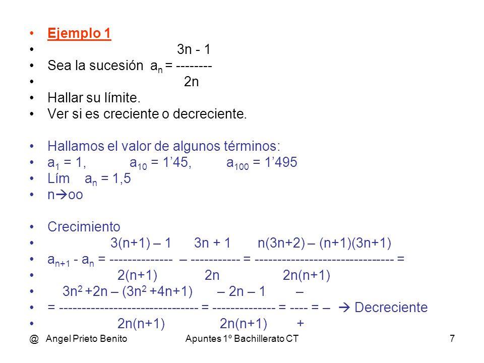 @ Angel Prieto BenitoApuntes 1º Bachillerato CT8 Ejemplo 2 2 – n Sea la sucesión a n = -------- n + 1 Hallar su límite.