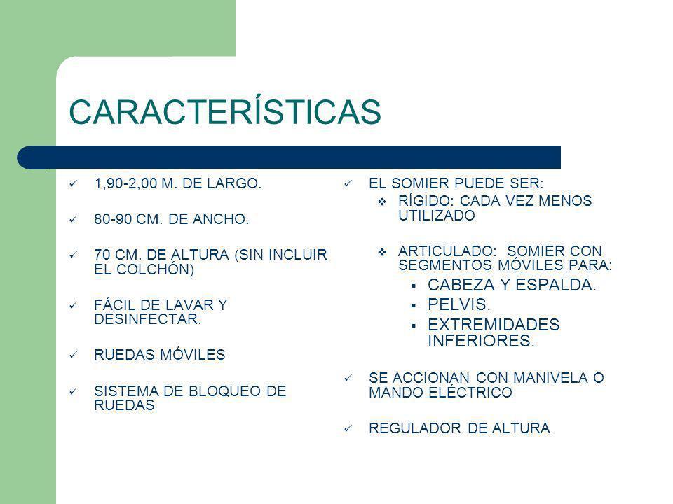 CARACTERÍSTICAS 1,90-2,00 M. DE LARGO. 80-90 CM. DE ANCHO. 70 CM. DE ALTURA (SIN INCLUIR EL COLCHÓN) FÁCIL DE LAVAR Y DESINFECTAR. RUEDAS MÓVILES SIST