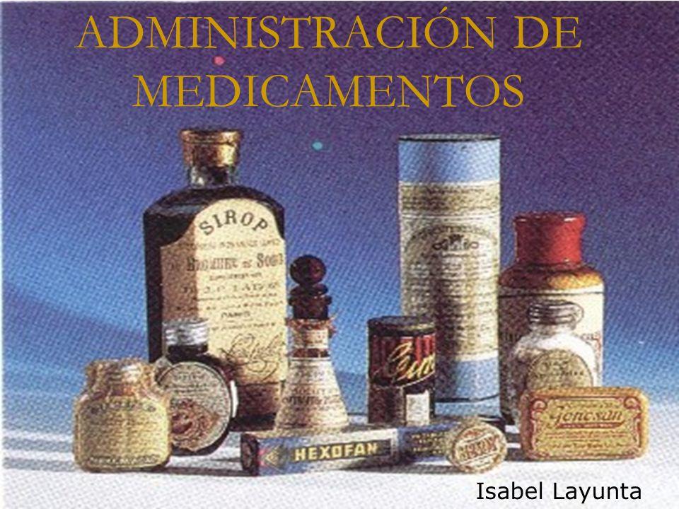 ADMINISTRACIÓN DE MEDICAMENTOS Isabel Layunta