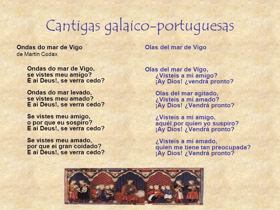 Cantigas galaico-portuguesas Ondas do mar de Vigo de Martín Codax Ondas do mar de Vigo, se vistes meu amigo.