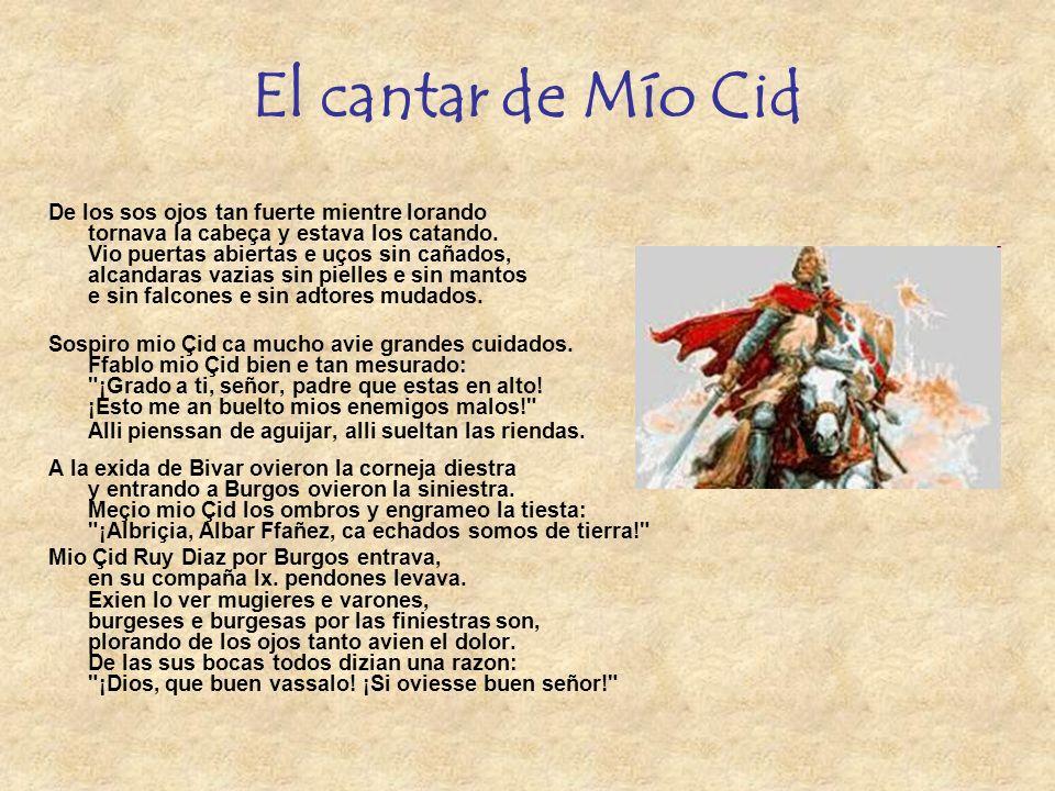 El cantar de Mío Cid De los sos ojos tan fuerte mientre lorando tornava la cabeça y estava los catando.
