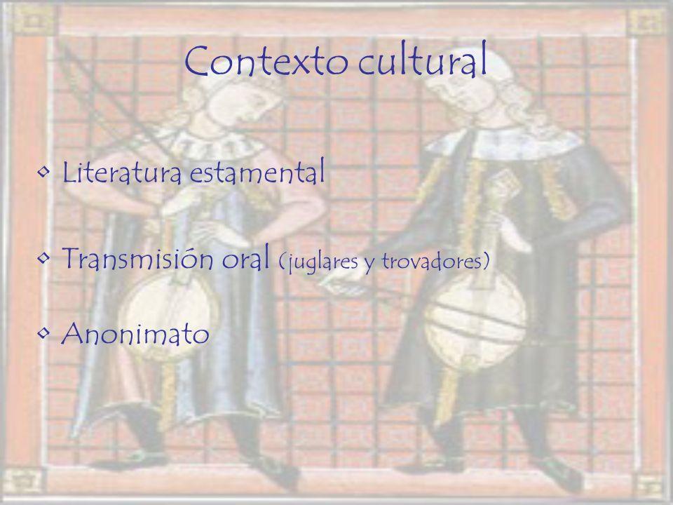 Literatura estamental Transmisión oral (juglares y trovadores) Anonimato Contexto cultural