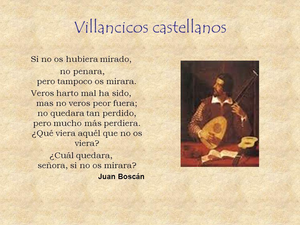 Villancicos castellanos Si no os hubiera mirado, no penara, pero tampoco os mirara.