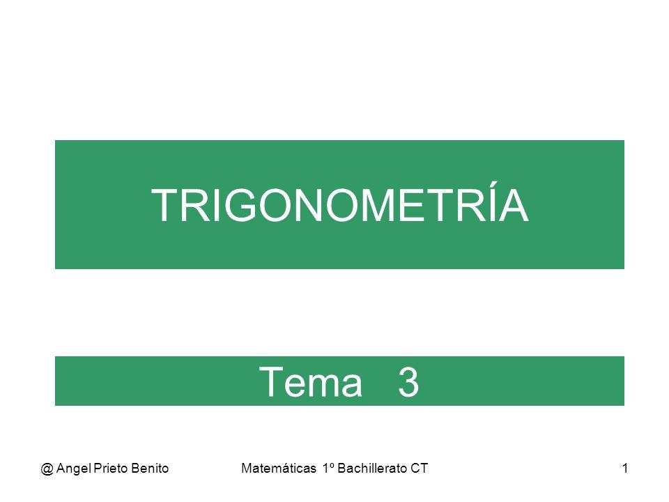 @ Angel Prieto BenitoMatemáticas 1º Bachillerato CT12 Ejemplo Hallar las razones trigonométricas en el triángulo rectángulo cuyos lados miden: a=5, b=4, c=3 sen C=c/a=3/5=0,6 cos C=b/a=4/5=0,8 tg C=c/b=3/4=0,75 cosec C=1/sen C=1/0,6=5/3 sec C=1/cos C=1/0,8=1,25 cotg C=1/tg C=1/0,75=4/3 A b C c a B B C A=90º Hipotenusa IMPORTANTE Como un cateto siempre es menor que la hipotenusa: sen α 1 cos α 1