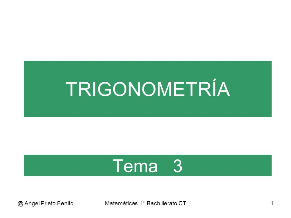 @ Angel Prieto BenitoMatemáticas 1º Bachillerato CT2 Tema 3.1 * 1º BCT EL RADIAN