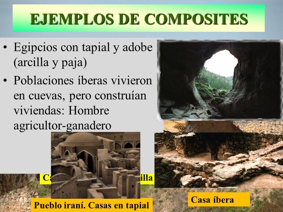 EJEMPLOS DE COMPOSITES Casas en pueblo de Castilla con tapial y adobe Pueblo iraní. Casas en tapial Casa íbera Palacio de Ebla en Siria 3000 aC. con t