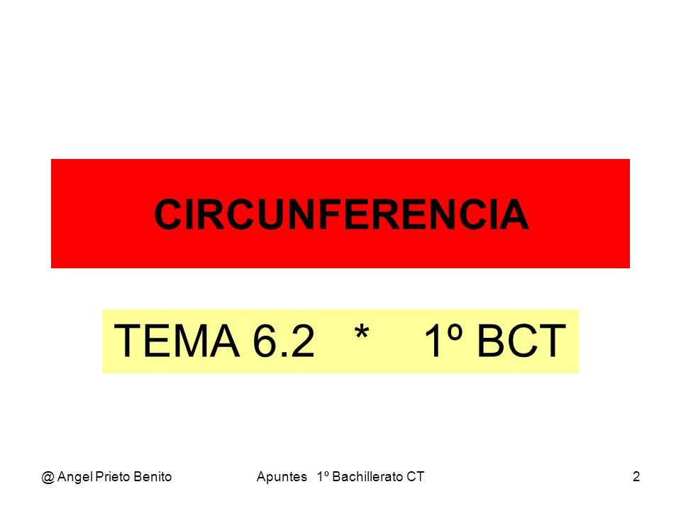 @ Angel Prieto BenitoApuntes 1º Bachillerato CT3 ECUACIÓN GENERAL LA CIRCUNFERENCIA Es el lugar geométrico de los puntos del plano que equidistan de otro llamado centro.