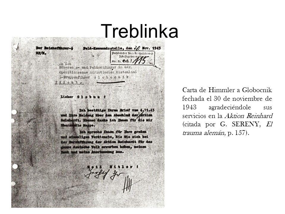 Treblinka Carta de Himmler a Globocnik fechada el 30 de noviembre de 1943 agradeciéndole sus servicios en la Aktion Reinhard (citada por G. SERENY, El