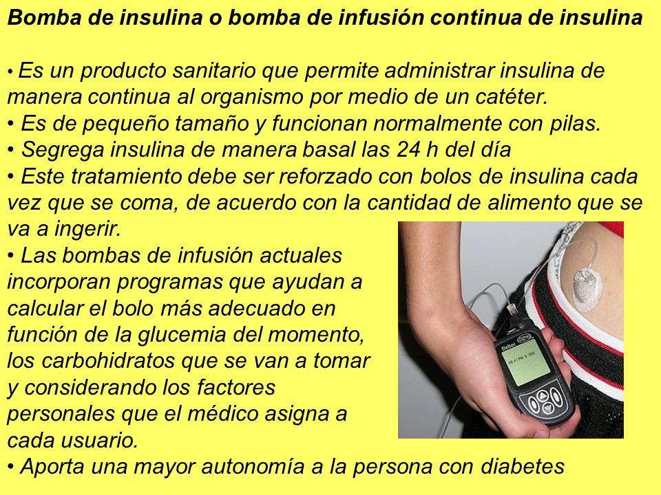 Bomba de insulina o bomba de infusión continua de insulina Es un producto sanitario que permite administrar insulina de manera continua al organismo p