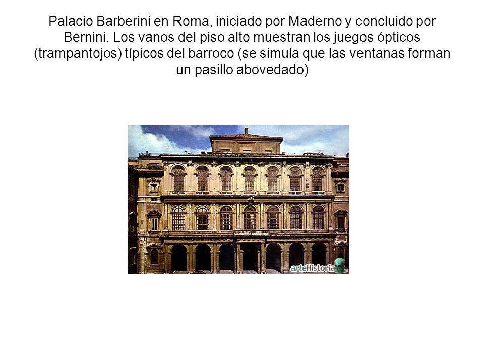 Palacio Barberini en Roma, iniciado por Maderno y concluido por Bernini. Los vanos del piso alto muestran los juegos ópticos (trampantojos) típicos de